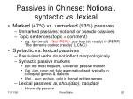 passives in chinese notional syntactic vs lexical