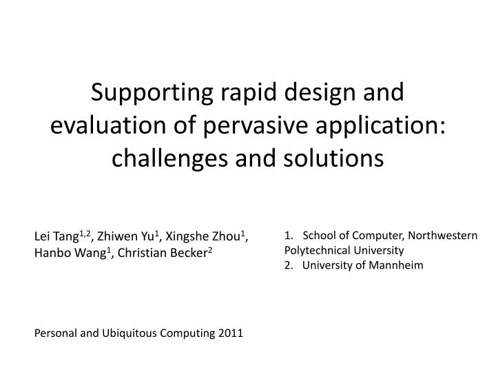supporting rapid design and evaluation of pervasive application challenges and solutions n.