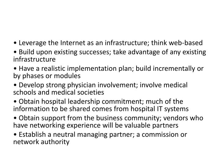 • Leverage the Internet as an infrastructure; think web-based