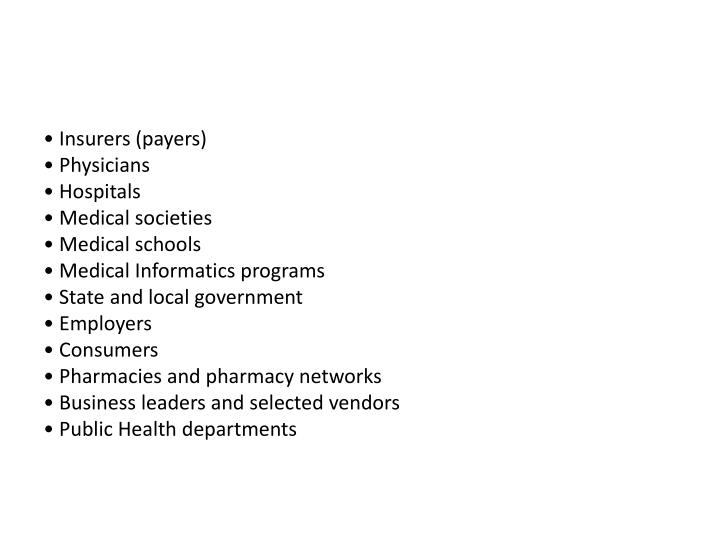 • Insurers (payers)