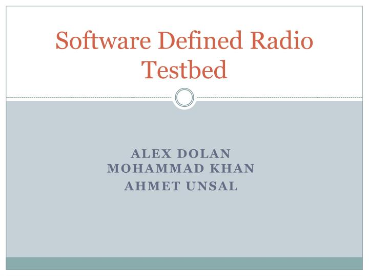 Software defined radio testbed