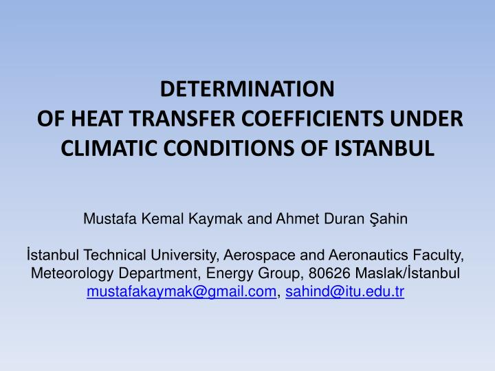 Determination of heat transfer coefficients under climatic conditions of istanbul