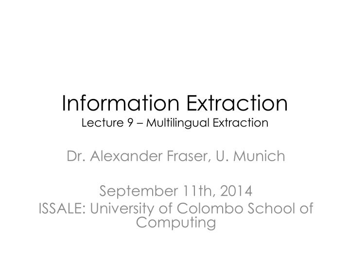 information extraction lecture 9 multilingual extraction n.