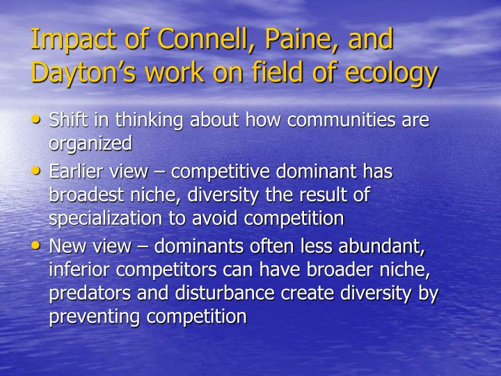 Impact of Connell, Paine, and Dayton's work on field of ecology