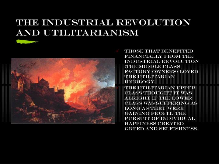 The industrial revolution and Utilitarianism
