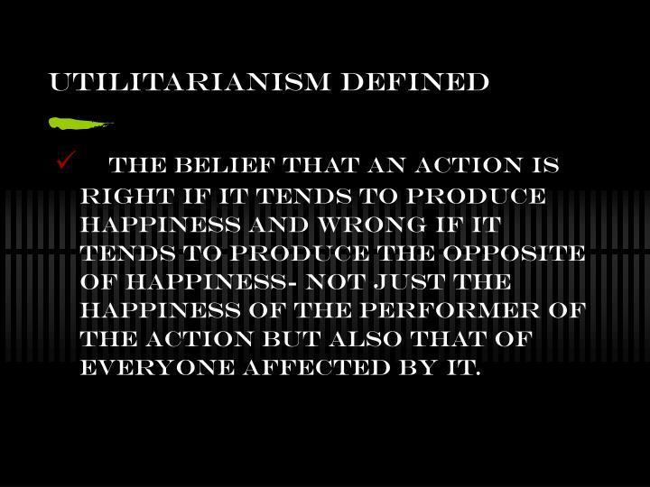 Utilitarianism defined