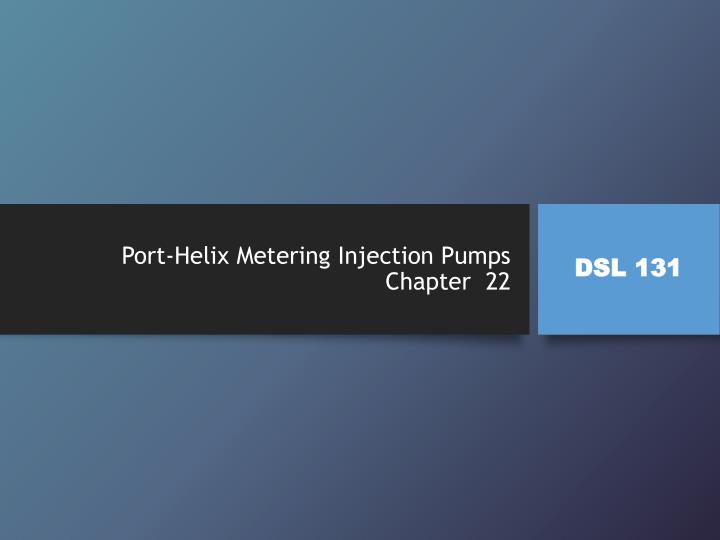 port helix metering injection pumps chapter 22 n.
