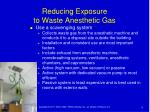 reducing exposure to waste anesthetic gas