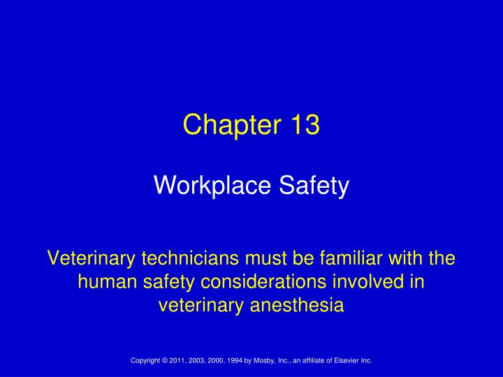Veterinary technicians must be familiar with the human safety considerations involved in veterinary ...