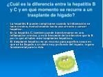 cu l es la diferencia entre la hepatitis b y c y en qu momento se recurre a un trasplante de h gado
