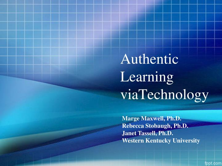 authentic learning viatechnology n.