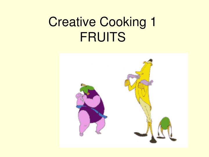 creative cooking 1 fruits n.