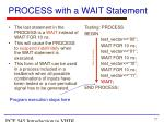 process with a wait statement