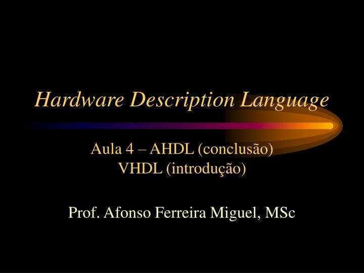 hardware description language aula 4 ahdl conclus o vhdl introdu o