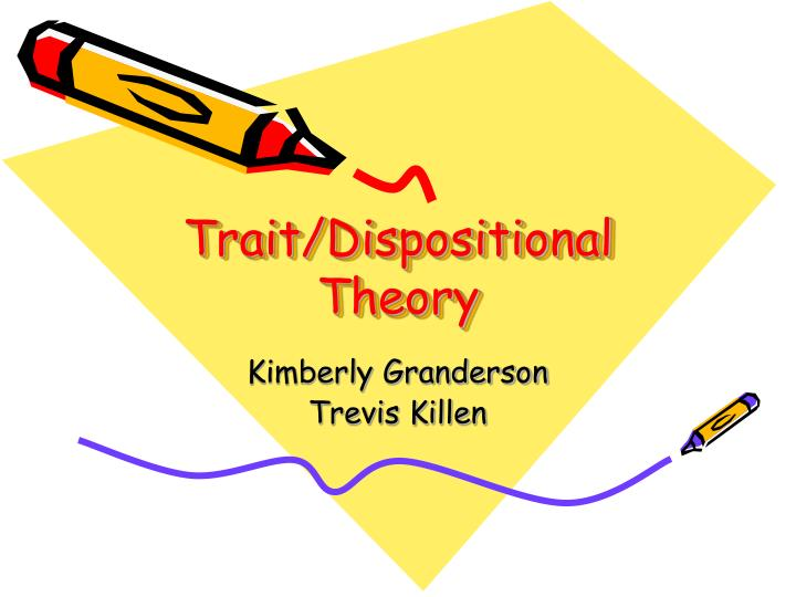 trait dispositional theory n.