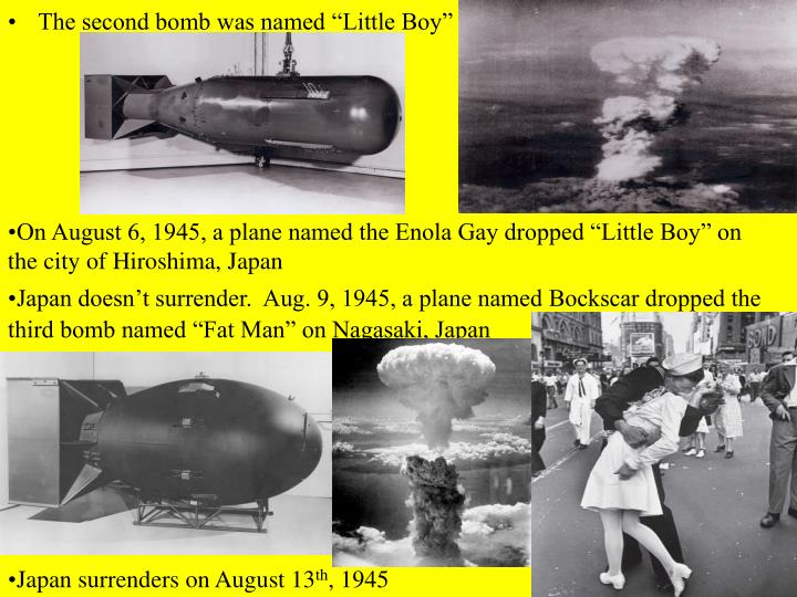 """The second bomb was named """"Little Boy"""""""