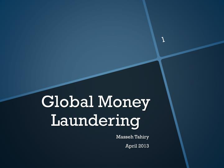 money laundering is a global problem The international community has made the fight against money laundering and the financing of terrorism a the problem is global money launderers and terrorist.