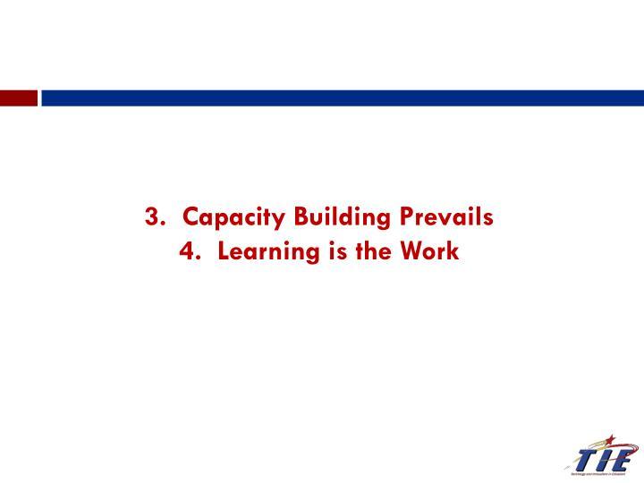 3.  Capacity Building Prevails