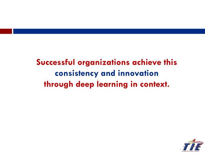 Successful organizations achieve this