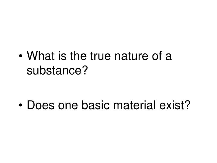 What is the true nature of a substance?