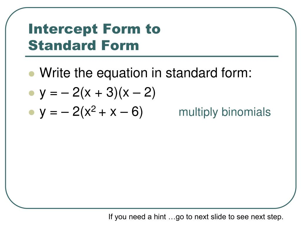 x intercept form to standard form  PPT - Converting Quadratic Equations PowerPoint Presentation ...