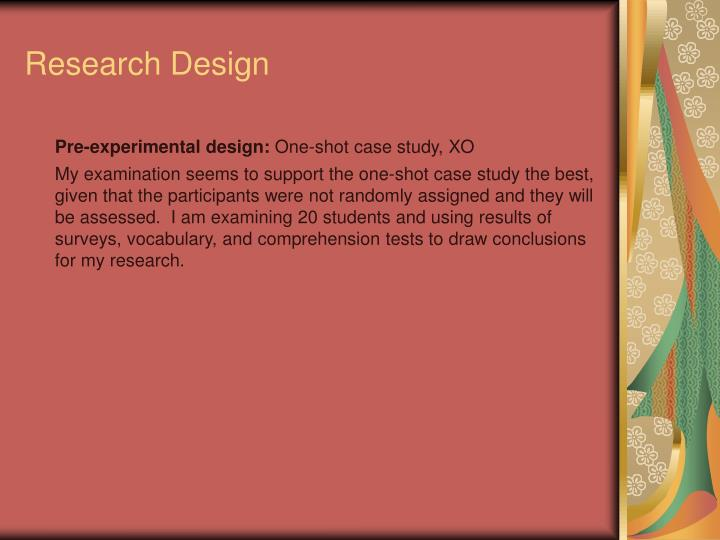 one shot case study design Methodological advances and data analysis one research subject— himself (ebbinghaus  1885/1913) the in-depth study of the single case was.