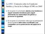 la onu comisi n sobre la condici n jur dica y social de la mujer csw en 20052