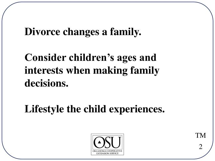 Divorce changes a family.