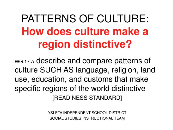 PPT PATTERNS OF CULTURE How Does Culture Make A Region Unique Patterns Of Culture