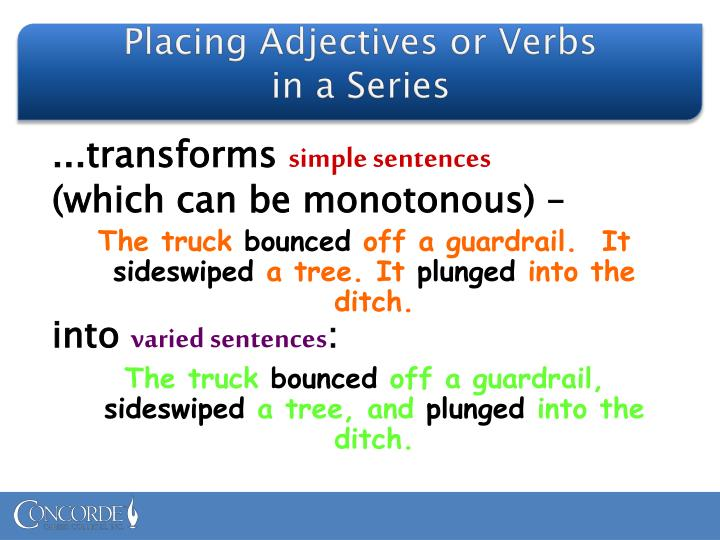 Placing Adjectives or Verbs