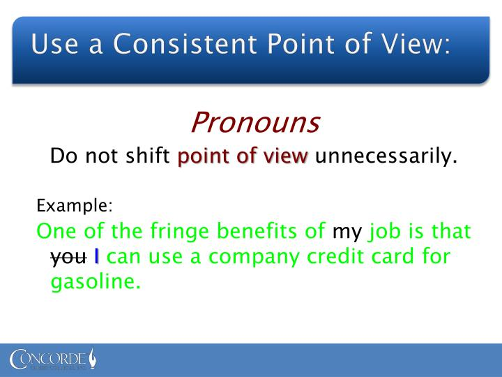 Use a Consistent Point of View:
