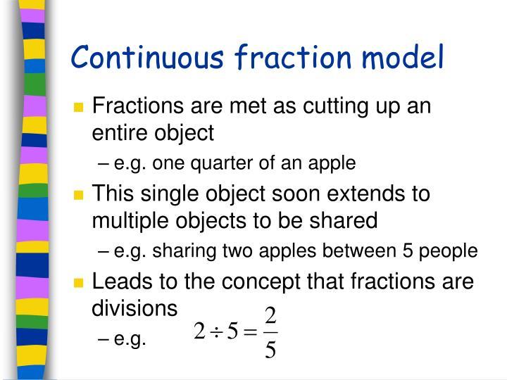 Continuous fraction model