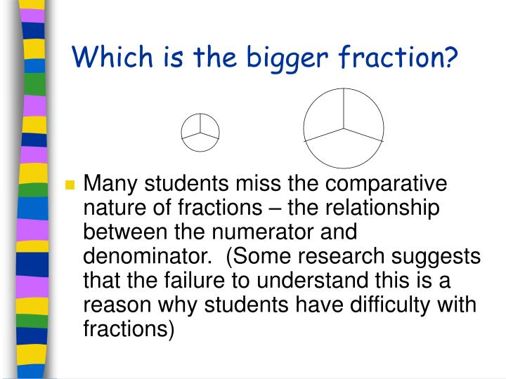 Which is the bigger fraction?