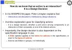 how do we know that an action is an interaction it is a design decision