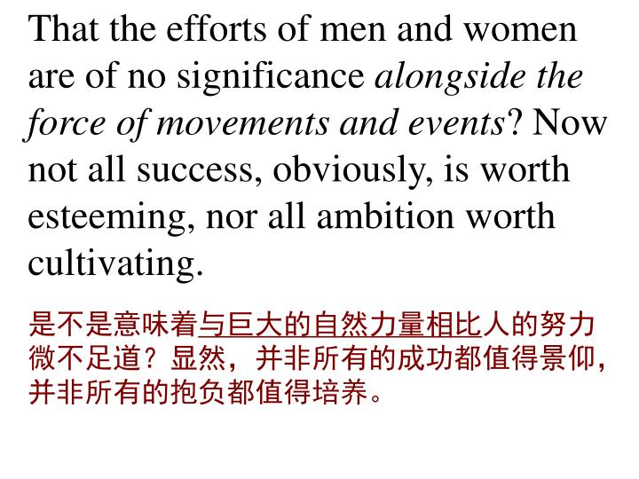 That the efforts of men and women are of no significance