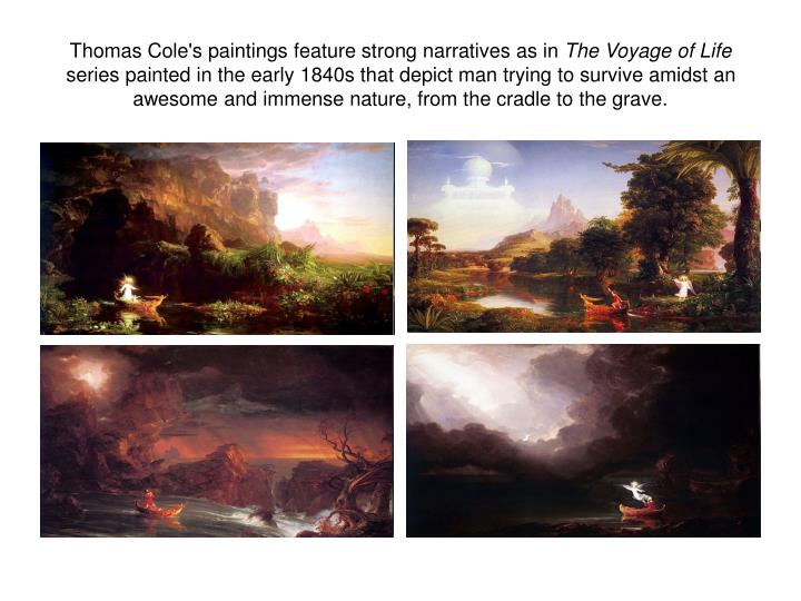 Thomas Cole's paintings feature strong narratives as in