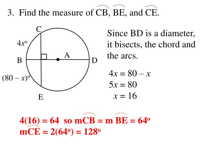 3.  Find the measure of CB, BE, and CE.