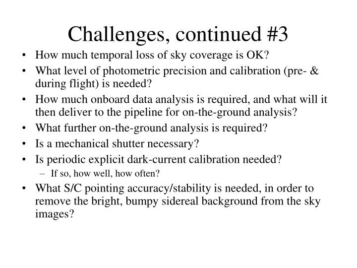 Challenges, continued #3