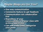 maybe blogs are for you