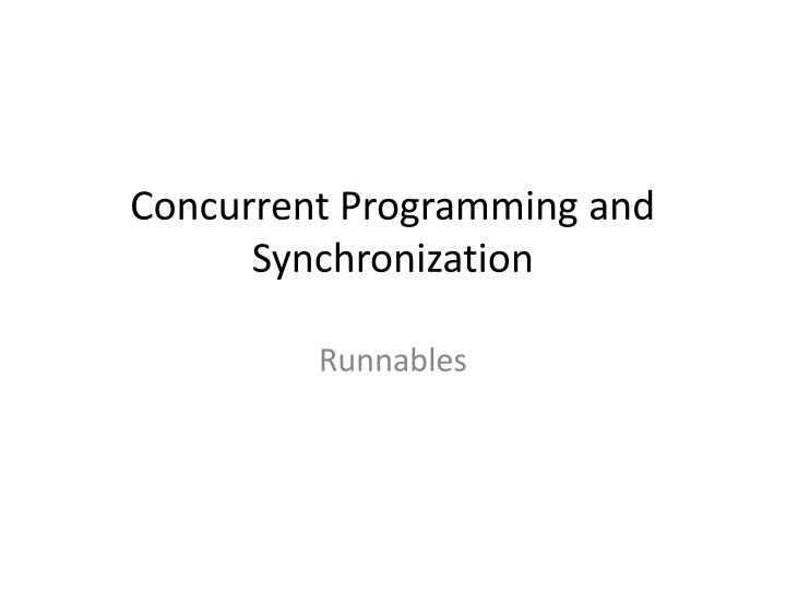 Concurrent Programming and Synchronization