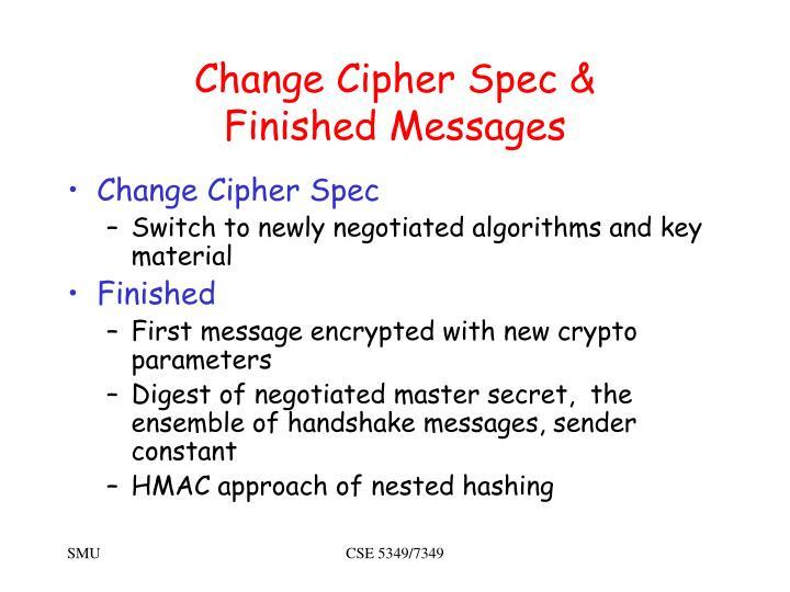 Change Cipher Spec &
