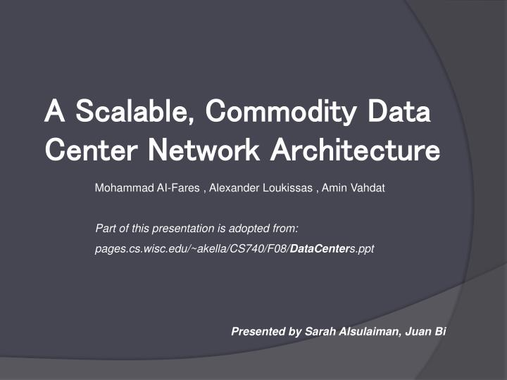 a scalable commodity data center network architecture n.