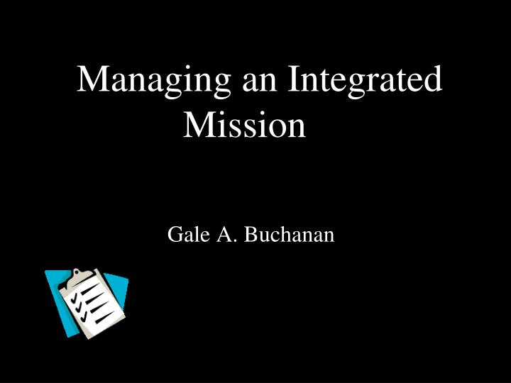 managing an integrated mission n.