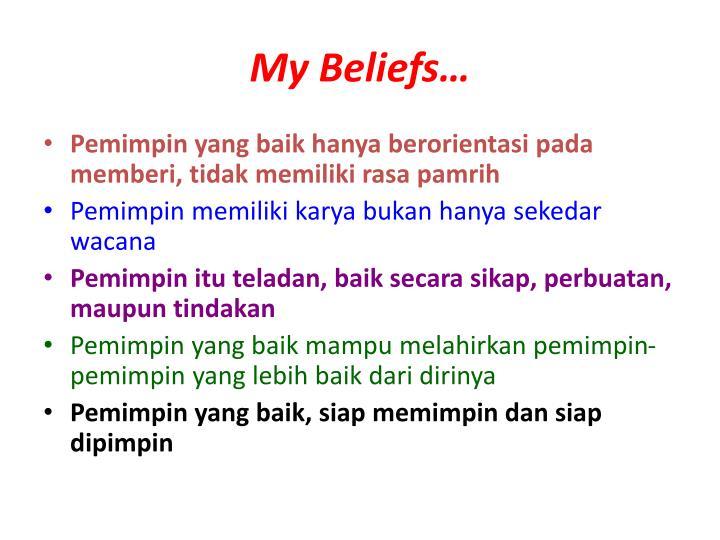 My Beliefs…
