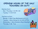 opening hours of the salc teachers on duty