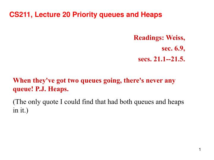 cs211 lecture 20 priority queues and heaps n.