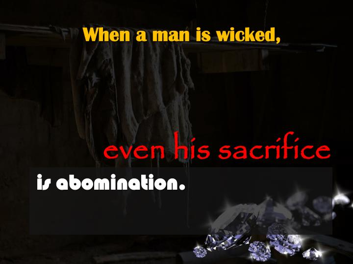 When a man is wicked,