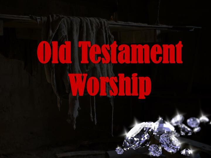 Old Testament Worship