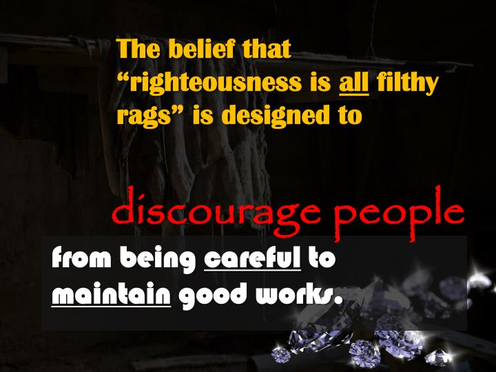 """The belief that """"righteousness is"""
