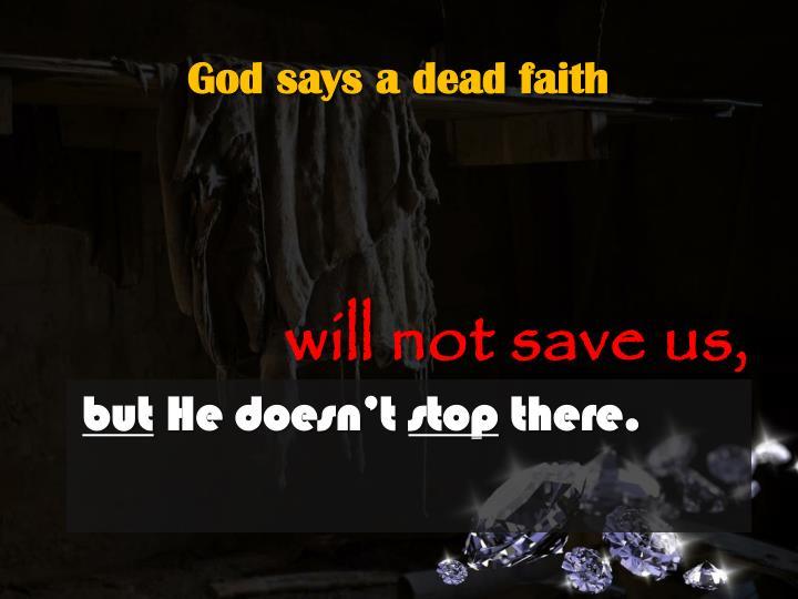 God says a dead faith